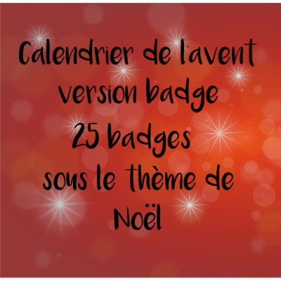 Calendrier de l'avent version badge (livraison incluse)